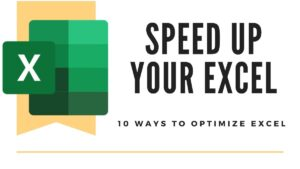 10 Ways to Speed up and Optimize Excel